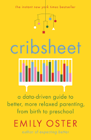 Buy Cribsheet: A Data-Driven Guide to Better, More Relaxed Parenting, from  Birth to Preschool Book Online at Low Prices in India | Cribsheet: A  Data-Driven Guide to Better, More Relaxed Parenting, from