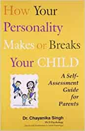 Buy How your Personality Makes or Breaks your Child - A Self Assessment  Guide for Parents Book Online at Low Prices in India | How your Personality  Makes or Breaks your Child -