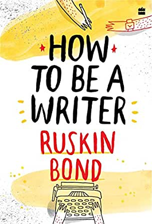Book Review: How To Be A Writer by Ruskin Bond