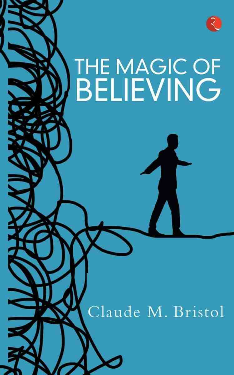 Book Review: The Magic of Believing by Claude M. Bristol