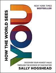 Buy How the World Sees You: Discover Your Highest Value Through the Science  of Fascination Book Online at Low Prices in India | How the World Sees You:  Discover Your Highest Value