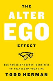 Amazon.com: The Alter Ego Effect: The Power of Secret Identities to  Transform Your Life eBook: Herman, Todd: Kindle Store
