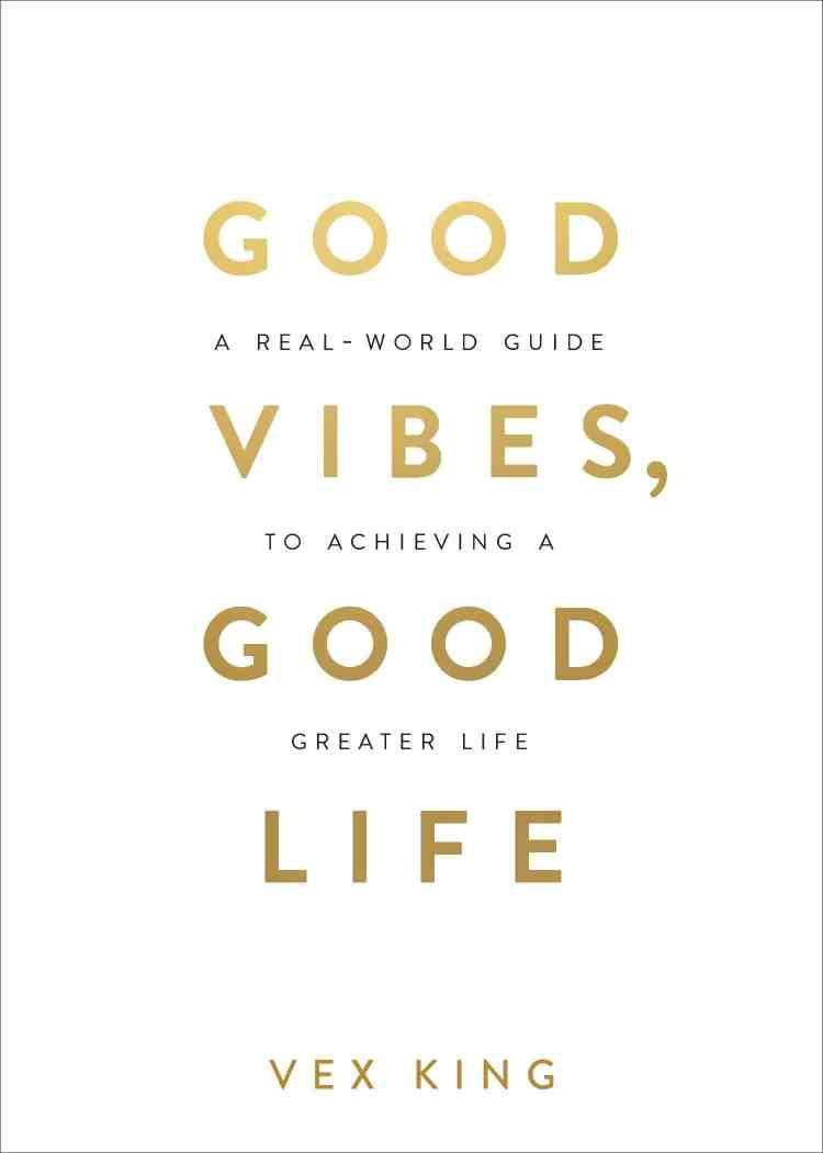 Book Review: Good Vibes Good Life by Vex King