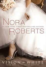 Vision in White (Bride Quartet, #1) by Nora Roberts