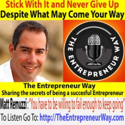 060: Stick With It and Never Give Up Despite What May Come Your Way with Matt Remuzzi Founder of Capforge Inc