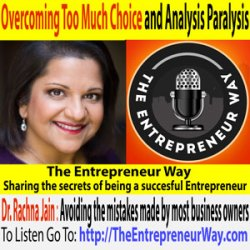 127: Overcoming Too Much Choice and Analysis Paralysis with Dr. Rachna Jain Founder and Owner of Profitable Popularity
