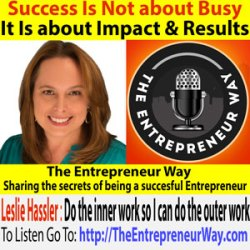134: Success Is Not about Busy It Is about Impact and Results with Leslie Hassler Founder and Owner of Your Biz Rules!