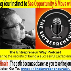 123: Using Your Instinct to See Opportunity and Move with It with William [Bill] Hinsch Founder and Owner of Learning Visuals
