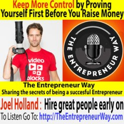 153: Keep More Control by Proving Yourself First Before You Raise Money with Joel Holland Founder of Video Blocks