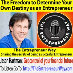 212: The Freedom to Determine Your Own Destiny as an Entrepreneur with Jason Hartman