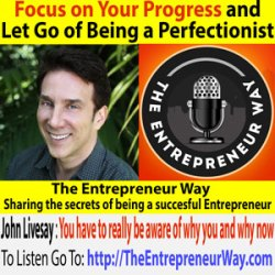 200: Focus on Your Progress and Let Go of Being a Perfectionist with John Livesay Co-founder and Co-owner of Crack the Funding Code