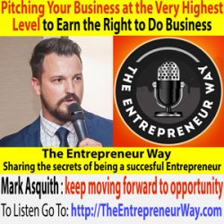 206: Pitching Your Business at the Very Highest Level to Earn the Right to Do Business with Mark Asquith Co-founder and Co-owner of Hacksaw Studio and Excellence Expected
