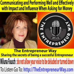 207: Communicating and Performing Well and Effectively with Impact and Influence When Asking for Money with Dr Miluna Fausch