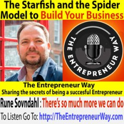 193: The Starfish and the Spider Model to Build Your Business with Rune Sovndahl Founder and Owner of Fantastic Services
