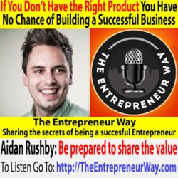 274: If You Don't Have the Right Product You Have No Chance of Building a Successful Business with Aidan Rushby Founder and Owner of Move Bubble