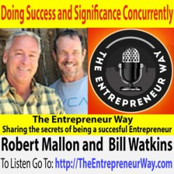 249: Doing Success and Significance Concurrently with Robert Mallon and Bill Watkins Founders and Owners of the Rusty Lion Academy