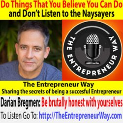 304: Do Things That You Believe You Can Do and Don't Listen to the Naysayers with Darian Bregmen Co-founder and Co-owner of Vuka Natural Energy Drinks