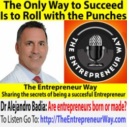 334: The Only Way to Succeed Is to Roll with the Punches with Dr Alejandro Badia Owner and Founder of OrthoNOW Orthopedic Urgent Care Franchise