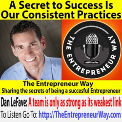 346: A Secret to Success Is Our Consistent Practices with Dan LeFave Founder and Owner of Dan LeFave Coaching
