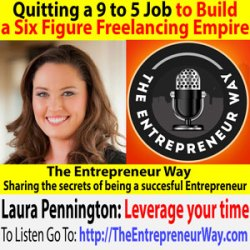 337: Quitting a 9 to 5 Job to Build a Six Figure Freelancing Empire with Laura Pennington Founder and Owner of Six Figure Writing Secrets