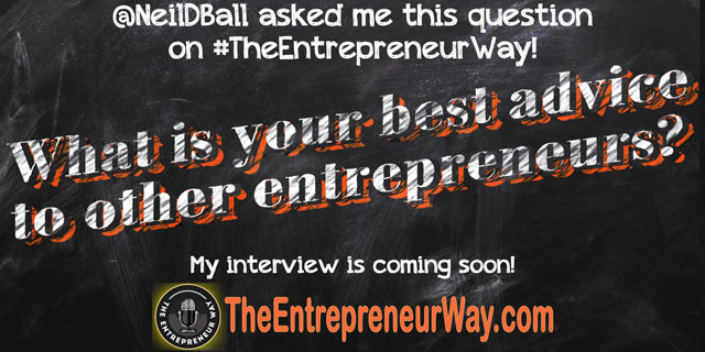 What is your best advice to other entrepreneurs? You can discover how successful entrepreneurs answer this question on The Entrepreneur Way podcast show.