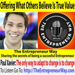 470: Offering What Others Believe Is True Value with Paul Xavier Founder and Owner of Paul Xavier International LLC
