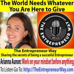 490: The World Needs Whatever You Are Here to Give with Arianna Aunon Founder and Owner of Nutritional Vibrance