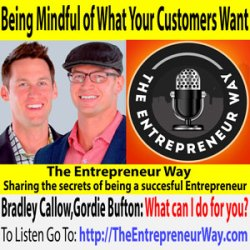 496: Being Mindful of What Your Customers Want with Bradley Callow and Gordie Bufton Co-Founders and Co-Owners of Rich Legacy