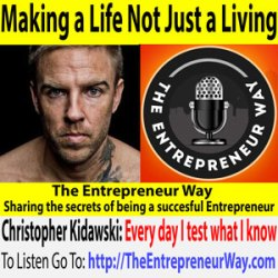 491: Making a Life Not Just a Living with Christopher Kidawski Founder and Owner of Downloading Daily and Influential Health Solutions LLC