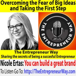 503: Overcoming the Fear of Big Ideas and Taking the First Step with Nicole Ertas Founder and Owner of the Ertas Group