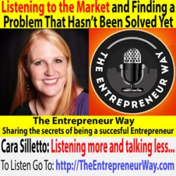 573: Listening to the Market and Finding a Problem That Hasn't Been Solved Yet with Cara Silletto Founder and Owner of Crescendo Strategies