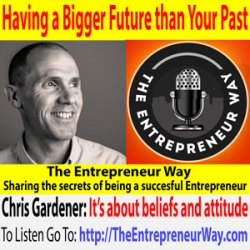553: Having a Bigger Future than Your Past with Chris Gardener Co-founder and Owner of Strategic Mentors