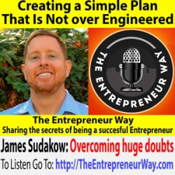 574: Creating a Simple Plan That Is Not over Engineered with James Sudakow Founder and Owner of CH Consulting