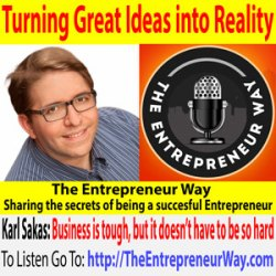 554: Turning Great Ideas into Reality with Karl Sakas Founder and Owner of Sakas and Company
