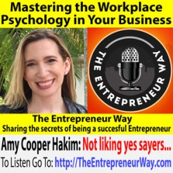 587: Mastering the Workplace Psychology in Your Business with Amy Cooper Hakim Founder and Owner of the Cooper Strategic Group