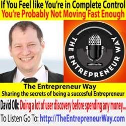 599: If You Feel like You're in Complete Control, You're Probably Not Moving Fast Enough with David Olk Founder and Owner of Voray