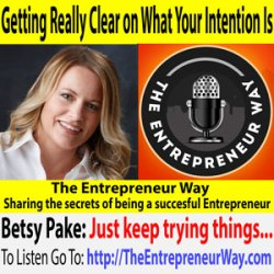 613: Getting Really Clear on What Your Intention Is with Betsy Pake