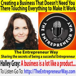 638: Creating a Business That Doesn't Need You There Touching Everything to Make It Work with Halley Gray Founder and Owner of Evolve and Succeed