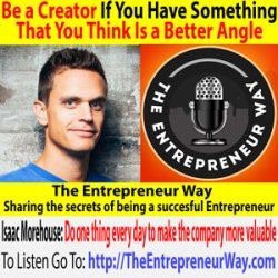617: Be a Creator If You Have Something That You Think Is a Better Angle with Isaac Morehouse Founder and Owner of Praxis