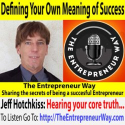 615: Defining Your Own Meaning of Success with Jeff Hotchkiss Founder and Owner of the Personal Policy Institute
