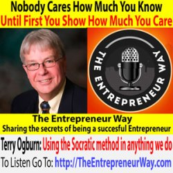 620: Nobody Cares How Much You Know until First You Show How Much You Care with Terry Ogburn Founder and Owner of Ogburn's Business Solutions