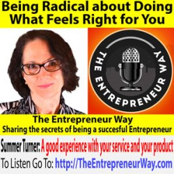 686: Being Radical about Doing What Feels Right for You with Summer Turner Founder and Owner of Business Breakthrough Training LLC