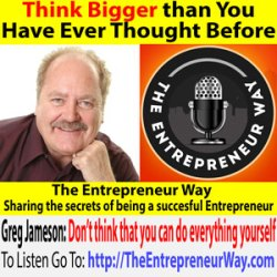 731: Think Bigger than You Have Ever Thought Before with Greg Jameson Founder and Co-owner of Webstores Ltd