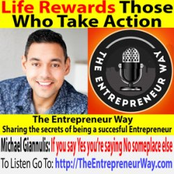 730: Life Rewards Those Who Take Action with Michael Giannulis Founder and Owner of Pixx Marketing and Achieve More International and Only One Mike