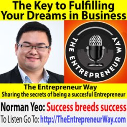 704: The Key to Fulfilling Your Dreams in Business with Norman Yeo Founder and Owner of Tangy Lab Group Pte Ltd