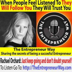 709: When People Feel Listened To, They Will Follow You, They Will Trust You with Rachael Orchard Founder and Owner of My Pocket Coach