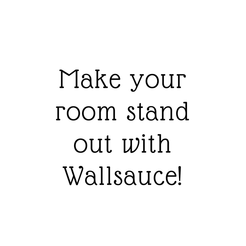 Make your room stand out with Wallsauce.