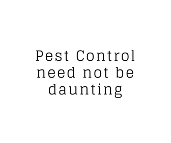 Calling Pest Control need not be daunting.