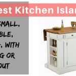 Best Kitchen Island Large Small Portable Rolling With Seating Or Without