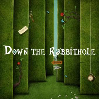 Down the Rabbit Hole - The prequel